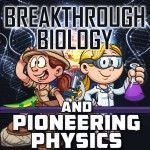 Breakthrough-Biology-and-Pioneering-Physics